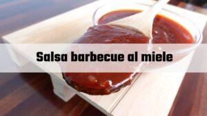 salsa barbecue al miele